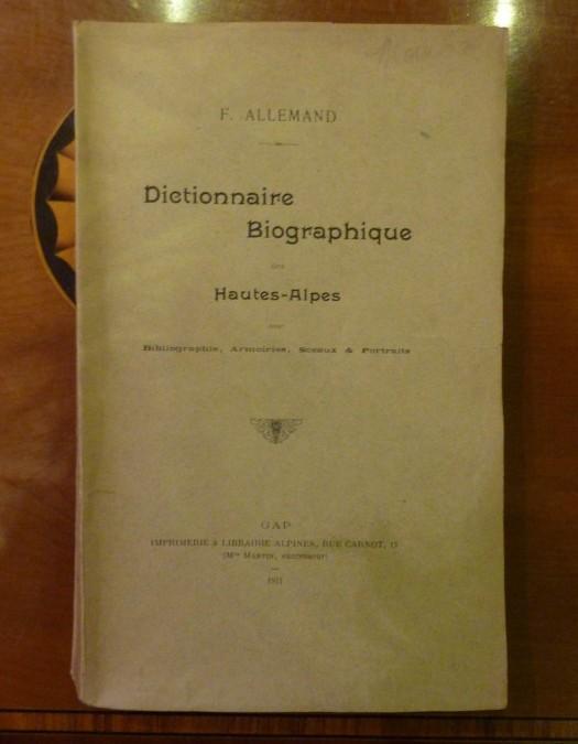 Allemand F. – «Dictionnaire biographique des Hautes-Alpes» – édition 1911