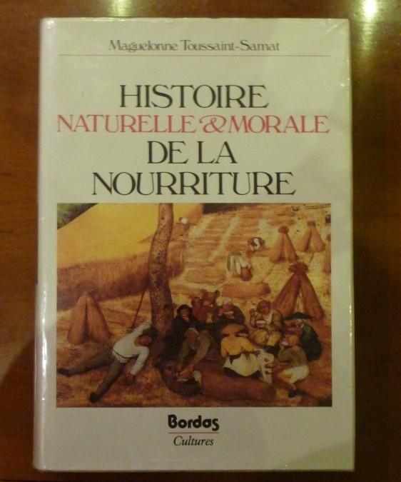 Toussaint Samat – «Histoire Naturelle et Morale de la Nourriture» – édition 1987
