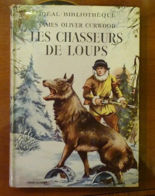 Curwood James Oliver – «Les Chasseurs de Loups» – édition 1959