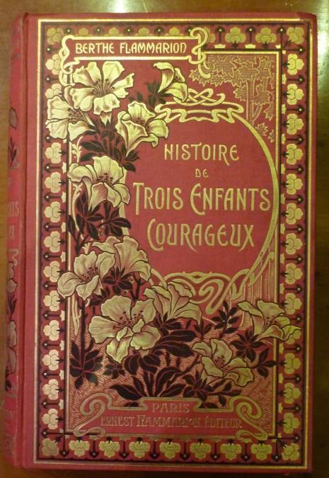 Flammarion Berthe – «Histoire de Trois Enfants Courageux» – vers 1890
