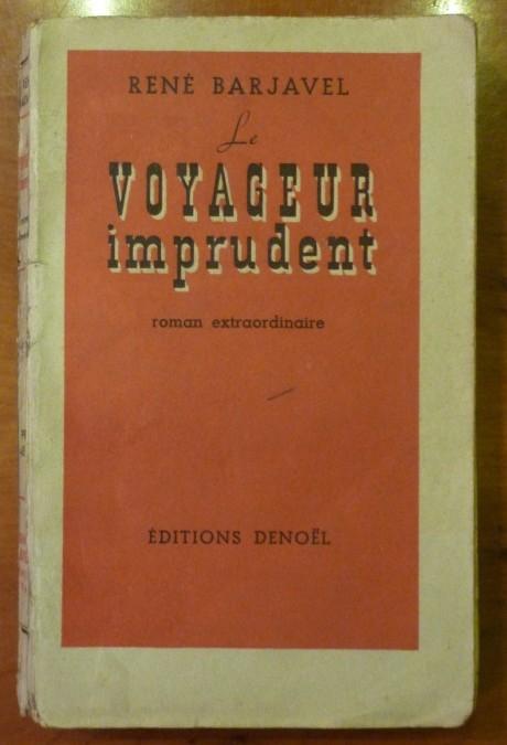 Barjavel René – «Le Voyageur Imprudent» – édition 1944