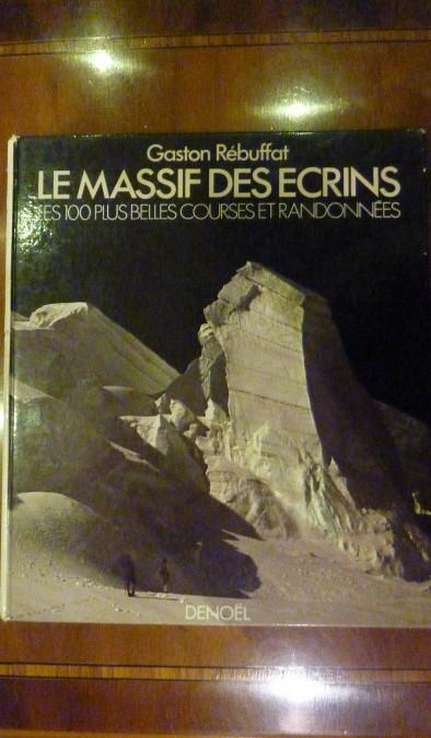 Rebuffat – «Le Massif des Ecrins Les 100 plus belles courses et randonnées» – edition 1974